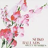 SEIKO BALLADS~SWEET MEMORIES~ ユーチューブ 音楽 試聴