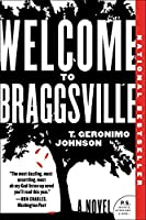 Welcome to Braggsville: A Novel by T. Geronimo Johnson(2015-09-08)