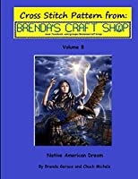 Native American Dream (Cross Stitch Patterns from Brenda's Craft Shop)