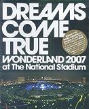DREAMS COME TRUE WONDERLAND 2007 at The National Stadium