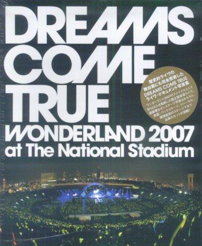 DREAMS COME TRUE WONDERLAND 2007 at The National Stadiumの詳細を見る