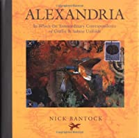 Alexandria: In Which the Extraordinary Correspondence of Griffin & Sabine Unfolds (Griffin & Sabine S.)
