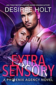 Extrasensory (The Phoenix Agency Book 2) by [Holt, Desiree]