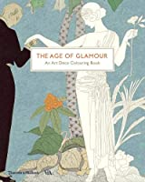 The Age of Glamour: An Art Deco Coloring Book (Colouring Books)