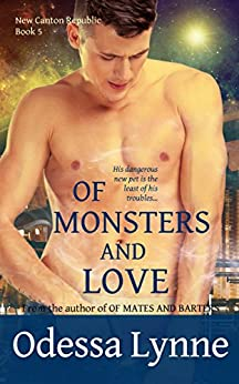 Of Monsters and Love (New Canton Republic Book 5) by [Lynne, Odessa]