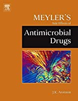 Meyler's Side Effects of Antimicrobial Drugs (Meyler's Side Effects of Drugs) by Jeffrey K. Aronson MA DPhil MBChB FRCP FBPharmacolS FFPM(Hon)(2009-12-09)