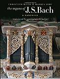 The Organs of J. S. Bach: A Handbook