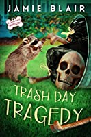 Trash Day Tragedy: Dog Days Mystery #4, A humorous cozy mystery