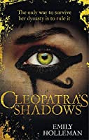 Cleopatra's Shadows by Emily Holleman(2016-06-16)