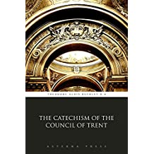The Catechism of the Council of Trent (Illustrated)