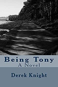 [Knight, Derek]のBeing Tony (English Edition)