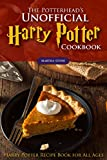 The Potterhead's Unofficial Harry Potter Cookbook: The Best Recipes from Harry Potter - Harry Potter Recipe Book for All Ages ..