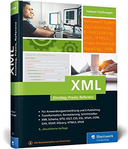 Download XML: Einstieg, Praxis, Referenz. Das XML-Handbuch mit vielen Anwendungsbeispielen. 3836265370