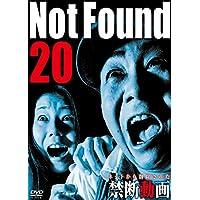 Not Found 20 - ネットから削除された禁断動画 -
