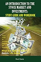An Introduction to the Stock Market and Investments: Study Guide and Workbook