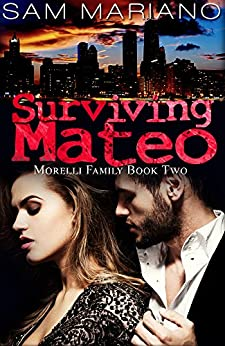 Surviving Mateo (Morelli Family, #2) by [Mariano, Sam]