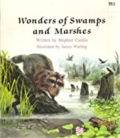 Wonders of Swamps and Marshes (Learn-About Books)