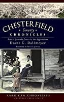 Chesterfield County Chronicles: Stories from the James to the Appomattox