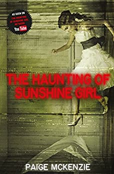 The Haunting of Sunshine Girl: Book 1 by [McKenzie, Paige]