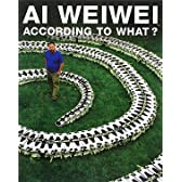 AI WEIWEI―ACCORDING TO WHAT?