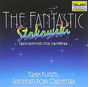 The Fantastic Stokowski: Transcriptions For Orchestra