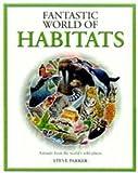 Fantastic World of Animal Habitats