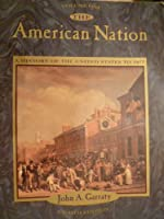 The American Nation: A History of the United States to 1877