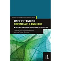 Understanding Formulaic Language: A Second Language Acquisition Perspective (Second Language Acquisition Research Series)