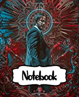 Notebook: Notebook John Wick Action Movies Soft Glossy College Ruled Notebook with Ruled Lined Paper for Taking Notes Writing Workbook for Teens and Children Students School Kids Inexpensive Gift For Boys and Girls