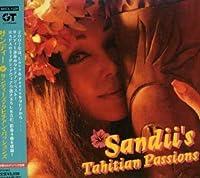 Sandii's Tahitian Passions by Sandii (2007-05-01)