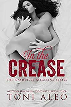 In the Crease (Nashville Assassins Series  Book 11) by [Aleo, Toni]
