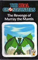 The Revenge of Murray the Mantis (Real Ghostbusters)