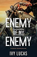 Enemy of My Enemy: Phoenix Warriors MC Book 1