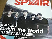SPYAIR スパイエアー Rockin' the World B2サイズ ポスター