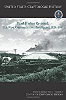 Pearl Harbor Revisited: U.s. Navy Communications Intelligence 1924-1941