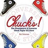 コンバース ALL STAR Chucks!: The Phenomenon of Converse Chuck Taylor All Stars