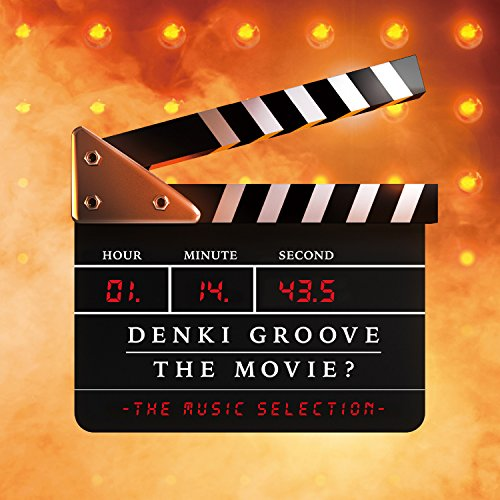 DENKI GROOVE THE MOVIE? -THE MUSIC SELECTION-の詳細を見る