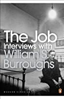 The Job: Interviews with William S. Burroughs (Penguin Modern Classics)