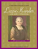 A Recipe for Success: Lizzie Kander And Her Cookbook (Badger Biographies)