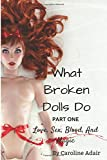 What Broken Dolls Do: A Paranormal Romance Novel (Love, Blood, Sex and Magic)