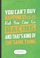 You Can'T Buy Happiness But You Can Go Racing And That'S Kind Of The Same Thing: Funny Triathlon Coach Lined Notebook Journal For Runners Workout, Unique Gift Cool Creative Writing Doodle Diary B5 110 Pages