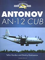 Antonov AN-12 Cub: Tactical Transport and Special Missions (Crowood Aviation Series)