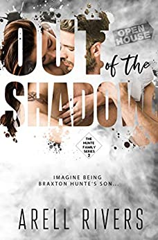 Out of the Shadow: Imagine Being Braxton Hunte's Son (The Hunte Family Series Book 2) by [Rivers, Arell]