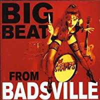 Big Beat From Badsville by The Cramps (2001-10-29)