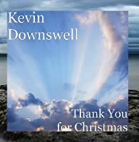 Thank You for Christmas by Kevin Downswell