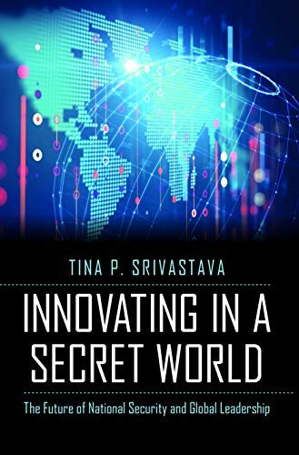Innovating in a Secret World: The Future of National Security and Global Leadership (English Edition)