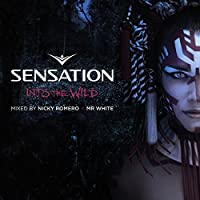 Sensation: Into The Wild - Mixed By Nicky Romero & Mr White by Various Artists