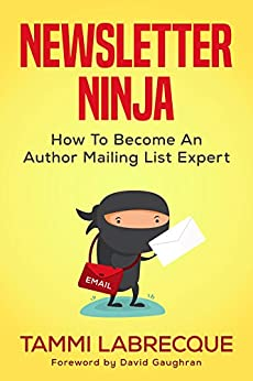 Newsletter Ninja: How to Become an Author Mailing List Expert by [Labrecque, Tammi L.]