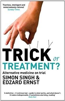 Trick or Treatment?: Alternative Medicine on Trial by [Singh, Simon, Ernst, Professor Edzard]