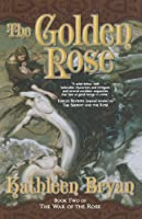 The Golden Rose (The War of the Rose)